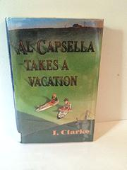 AL CAPSELLA TAKES A VACATION by J. Clarke