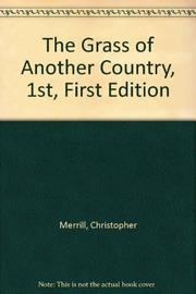 THE GRASS OF ANOTHER COUNTRY by Christopher Merrill