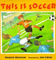 THIS IS SOCCER by Margaret Blackstone