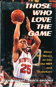 THOSE WHO LOVE THE GAME by Glenn Rivers
