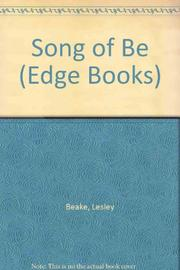 SONG OF BE by Lesley Beake