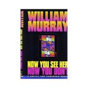 NOW YOU SEE HER, NOW YOU DON'T by William Murray