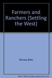 FARMERS AND RANCHERS by Brett Harvey