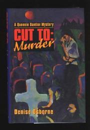 CUT TO: MURDER by Denise Osborne