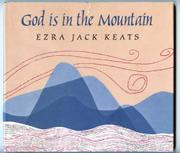 GOD IS IN THE MOUNTAIN by Ezra Jack Keats