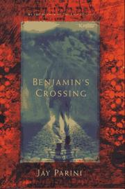 BENJAMIN'S CROSSING by Jay Parini