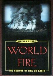 WORLD FIRE by Stephen J. Pyne