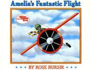 AMELIA'S FANTASTIC FLIGHT by Rose Bursik