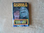 HOW I GOT THIS WAY by Patrick F. McManus