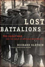 LOST BATTALIONS by Richard Slotkin