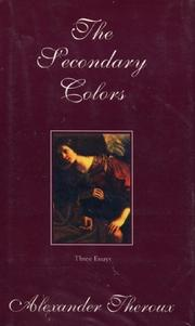 THE SECONDARY COLORS by Alexander Theroux