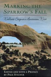 MARKING THE SPARROW'S FALL by Wallace Stegner