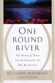 ONE ROUND RIVER by Richard Manning