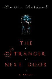 THE STRANGER NEXT DOOR by Amélie Nothomb