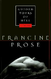 GUIDED TOURS OF HELL and THREE PIGS IN FIVE DAYS by Francine Prose