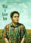 WHAT I KNOW NOW by Rodger Larson