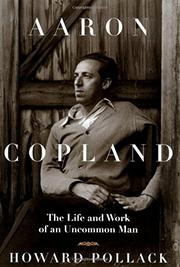 AARON COPLAND by Howard Pollack