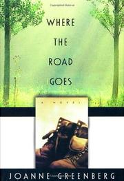 WHERE THE ROAD GOES by Joanne Greenberg