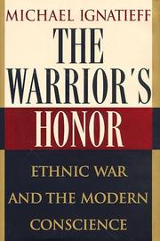 THE WARRIOR'S HONOR by Michael Ignatieff