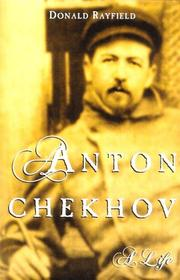 ANTON CHEKHOV by Donald Rayfield