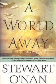 A WORLD AWAY by Stewart O'Nan