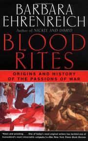 BLOOD RITES: Origins and History of the Passions of War by Barbara Ehrenreich
