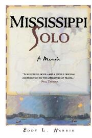 MISSISSIPPI SOLO: A River Quest by Eddy L. Harris