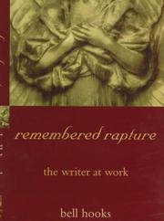 REMEMBERED RAPTURE by bell hooks