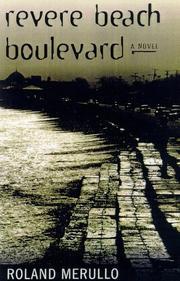 REVERE BEACH BOULEVARD by Roland Merullo