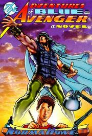 THE ADVENTURES OF BLUE AVENGER by Norma Howe