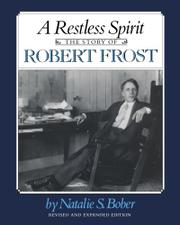 A RESTLESS SPIRIT: The Story of Robert Frost by Natalie S. Bober