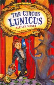 THE CIRCUS LUNICUS by Marilyn Singer