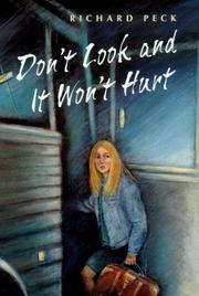 DON'T LOOK AND IT WON'T HURT by Richard Peck