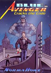 BLUE AVENGER CRACKS THE CODE by Norma Howe