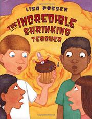 THE INCREDIBLE SHRINKING TEACHER by Lisa Passen