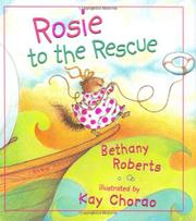 ROSIE TO THE RESCUE by Bethany Roberts