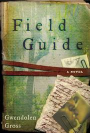 FIELD GUIDE by Gwendolen Gross