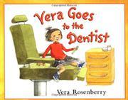 VERA GOES TO THE DENTIST by Vera Rosenberry