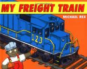 MY FREIGHT TRAIN by Michael  Rex