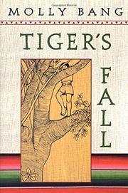 TIGER'S FALL by Molly Bang