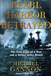 PEARL HARBOR BETRAYED by Michael V. Gannon