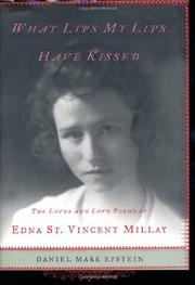 WHAT LIPS MY LIPS HAVE KISSED by Daniel Mark Epstein