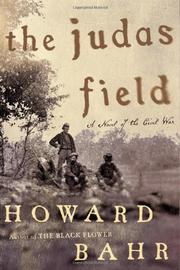 THE JUDAS FIELD by Howard Bahr