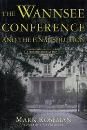THE WANNSEE CONFERENCE AND THE FINAL SOLUTION by Mark Roseman
