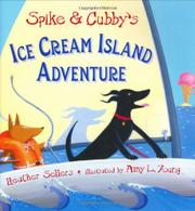 SPIKE AND CUBBY'S ICE CREAM ISLAND ADVENTURE by Heather Sellers