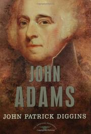 JOHN ADAMS by John Patrick Diggins