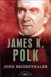 JAMES K. POLK by John Seigenthaler