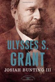 ULYSSES S. GRANT by Josiah  Bunting III