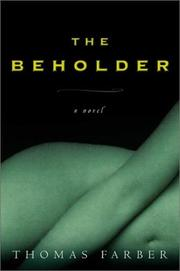 THE BEHOLDER by Thomas Farber