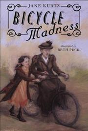 BICYCLE MADNESS by Jane Kurtz
